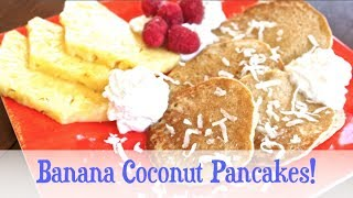 Coconut Banana Pancakes!