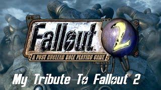 My Tribute To Fallout 2