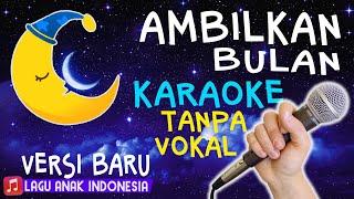 AMBILKAN BULAN BU 🌙🎤 Lagu Anak Karaoke Tanpa Vokal Terbaru