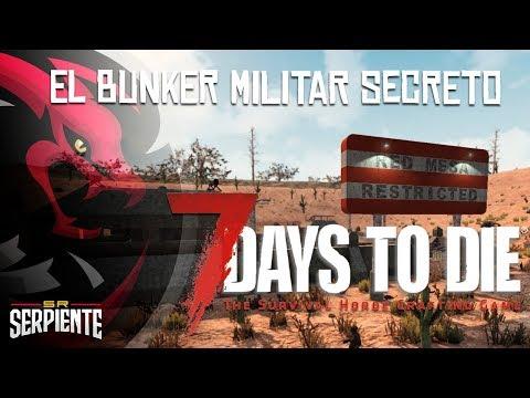 EL BUNKER MILITAR SECRETO | 7 DAYS TO DIE ALPHA 16 c/ None y Eruby