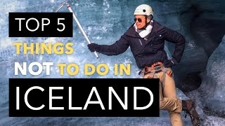 TOP 5 THINGS NOT TO DO IN ICELAND! | Travel Thoughts 01