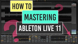 Mastering in Ableton Live 11 Tutorial