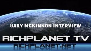 RichPlanet TV: Gary McKinnon Interview