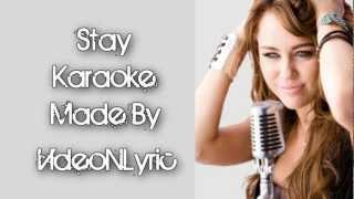 Miley Cyrus - Stay [Karaoke/Instrumental] With Lyrics
