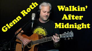 Glenn Roth Walkin' After Midnight (Patsy Cline Cover)