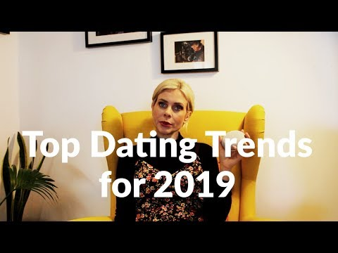 Dating trends 2019