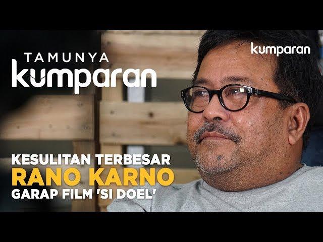 Kesulitan Terbesar Rano Karno dalam Menggarap Film 'Si Doel' | #tamunyakumparan