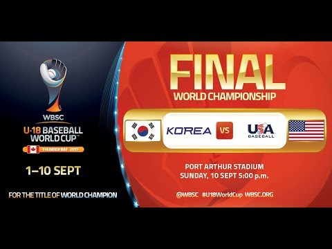 Live: Korea v USA - World Championship FINAL - WBSC U-18 Baseball World Cup 2017