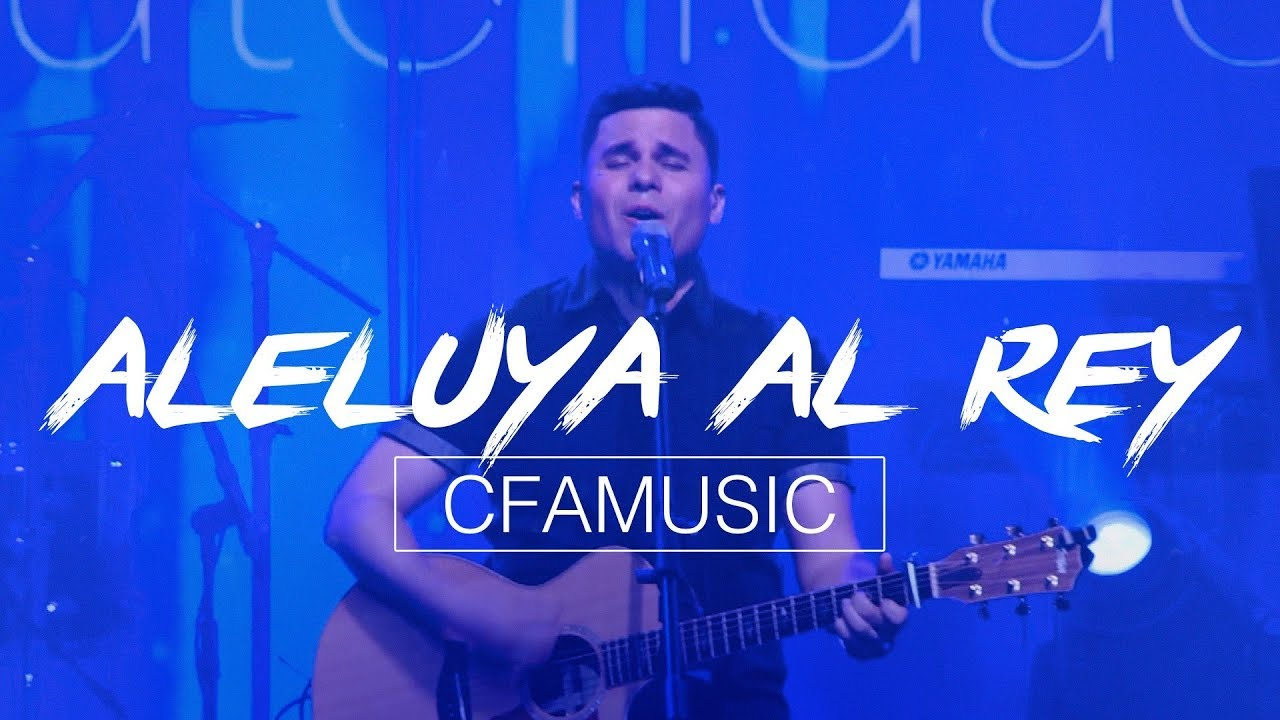cfa-music-aleluya-al-rey-videoclip-oficial-cfamusic
