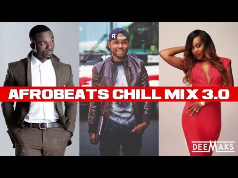 DJ DEEMAKS - AFROBEATS CHILL MIX 2015