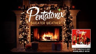 [Yule Log Audio] Sweater Weather - Pentatonix
