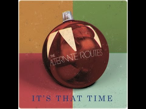 "The Alternate Routes: ""It's That Time"""
