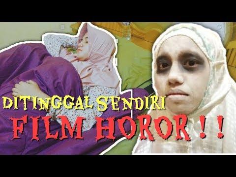 FILM HOROR!!! DITINGGAL SENDIRI || Fadya