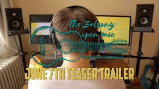 """""""The Balcony Open Mic"""" Week One, Sunday June 7th  'Teaser Promo Video'"""