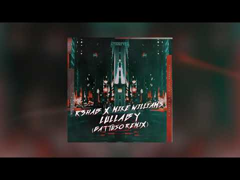 R3HAB x Mike Williams - Lullaby (GATTÜSO Remix)