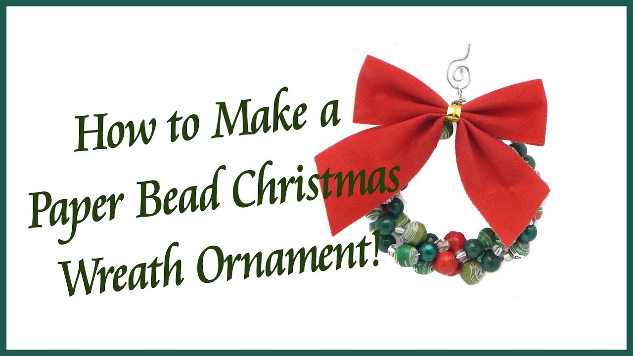 How To Make A Paper Bead Christmas Wreath Ornament Youtube
