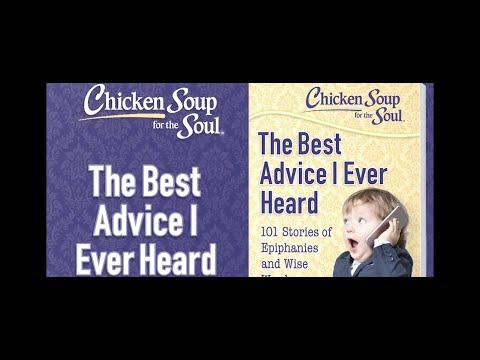chicken-soup-for-the-soul:-the-best-advice-i-ever-heard