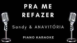 Baixar Pra Me Refazer - Sandy, ANAVITÓRIA -  Letra / Karaoke / Piano Instrumental / Cifra / Como Tocar