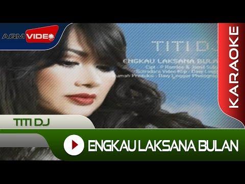 Titi DJ - Engkau Laksana Bulan | Karaoke Mp3
