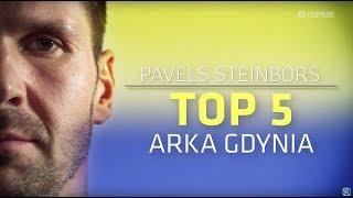 Pavels Steinbors: MOJE TOP 5 [Arka Gdynia, Górnik Zabrze]