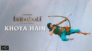 Khoya Hain | Official Song | Baahubali - The  Beginning | Prabhas, Tamannaah