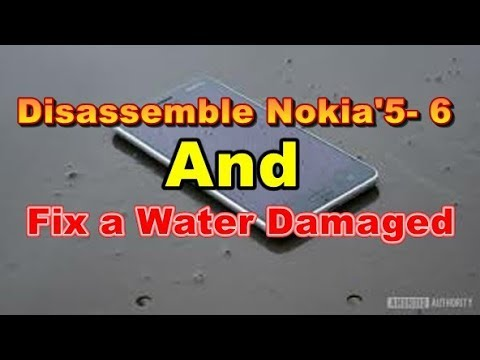 How To Disassemble Nokia'5- 6 To Fix a Water Damaged gsmfine