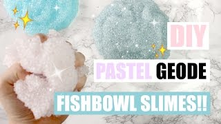 DIY PASTEL GEODE FISHBOWL SLIMES!! - THE CRUNCHIEST SLIME EVER!