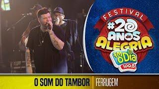 O Som do Tambor - Ferrugem (Festival 20 anos de Alegria)