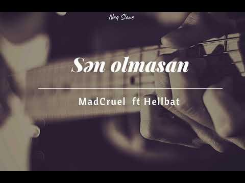MadCruel Ft Hellbat - Sen Olmasan Neq:(Slave)