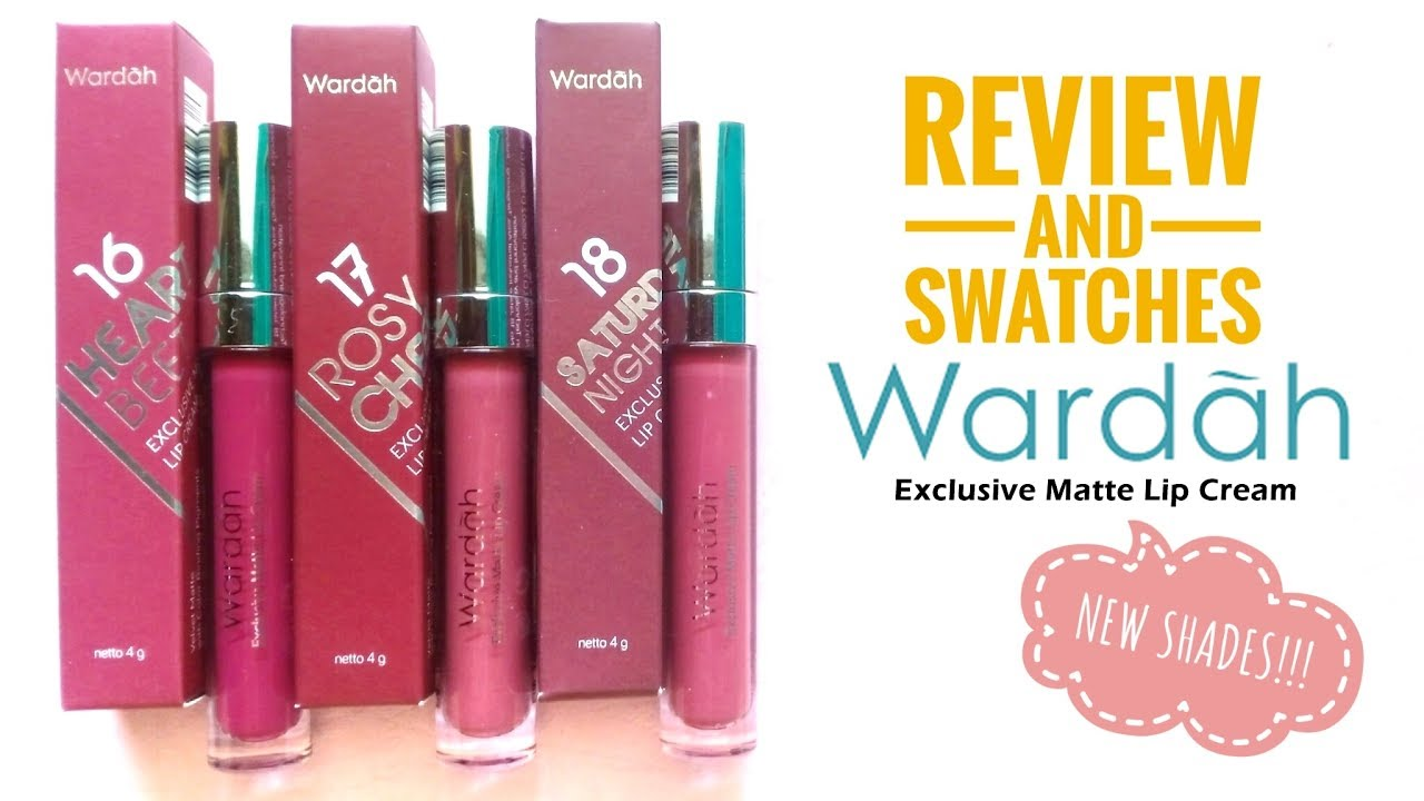 Review Swatches Wardah Exclusive Matte Lip Cream No 16 18 New