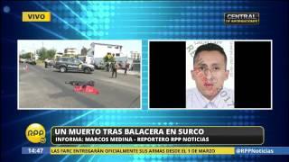 Un hombre murió baleado en el distrito de Surco - Actualidad / Radiotarapoto.com