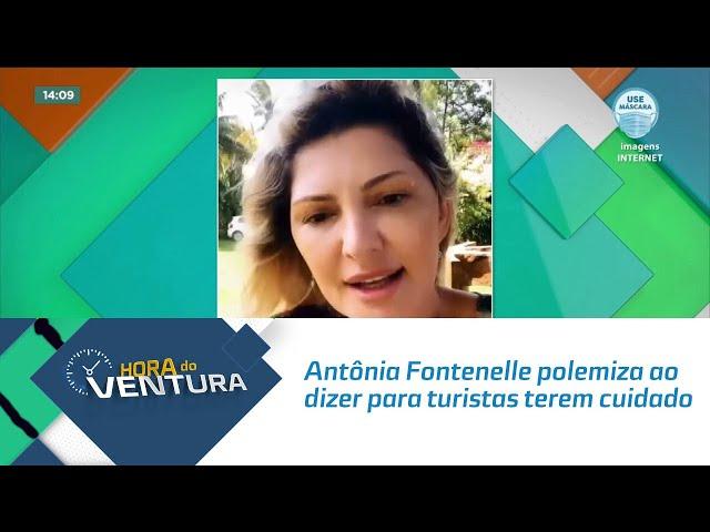 Antônia Fontenelle polemiza ao dizer para turistas terem cuidado quando forem a Alagoas