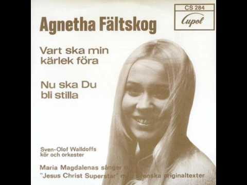 Agnetha Fältskog - Vart Skall Min Kärlek Föra [Jesus Christ Superstar]