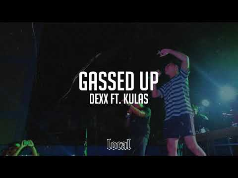 DEXX Ft. Kula$ - Gassed Up (prod. Reigh)