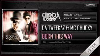Da Tweekaz ft MC Chucky - Born This Way (Official HQ Preview)