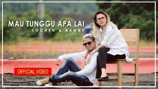 Video YOCHEN AMOS & RANNY NANULAITTA - MAU TUNGGU APA LAI Cipt. YOCHEN AMOS download MP3, 3GP, MP4, WEBM, AVI, FLV Oktober 2018