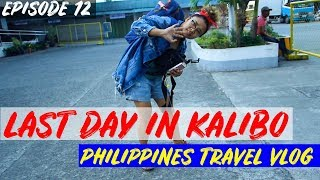 Last Day in Kalibo | PHILIPPINES TRAVEL VLOG 🇵🇭✈️