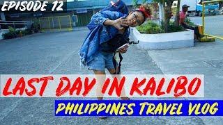 Last Day in Kalibo | PHILIPPINES TRAVEL VLOG 🇵🇭✈️