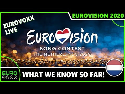 EUROVISION 2020! WHAT WE KNOW SO FAR! EUROVOXX LIVE