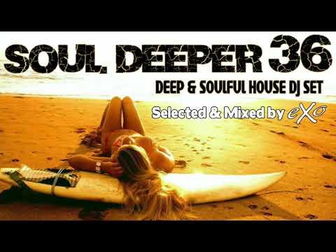 Soul Deeper Vol. 36 (Deep & Soulful House Mix)
