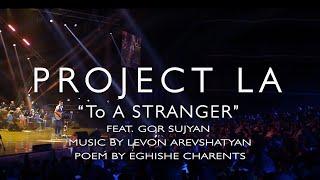 To A Stranger (Պատահական անցորդին) by Project LA