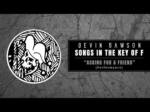 "Devin Dawson - ""Asking For A Friend"" (Songs In The Key Of F Performance)"