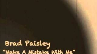 Watch Brad Paisley Make A Mistake video