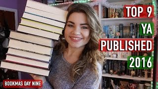 Top 9 YA Books Published in 2016 | Bookmas Day 9!