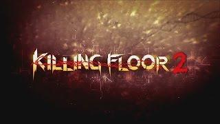 Killing Floor 2 впечатление от игры
