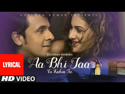 'Aa Bhi Jaa Tu Kahin Se' Full Song with LYRICS | Sonu Nigam | Amyra Dastur | T-Series