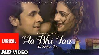 'Aa Bhi Jaa Tu Kahin Se' Full Song with LYRICS | Sonu Nigam | Amyra Dastur | T-Series