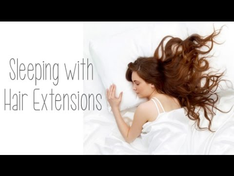 Sleeping with Fusion, Weft, Tape, & Micro Ring Hair Extensions | Instant Beauty ♡