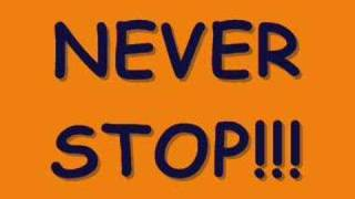 Never Stop!!!!