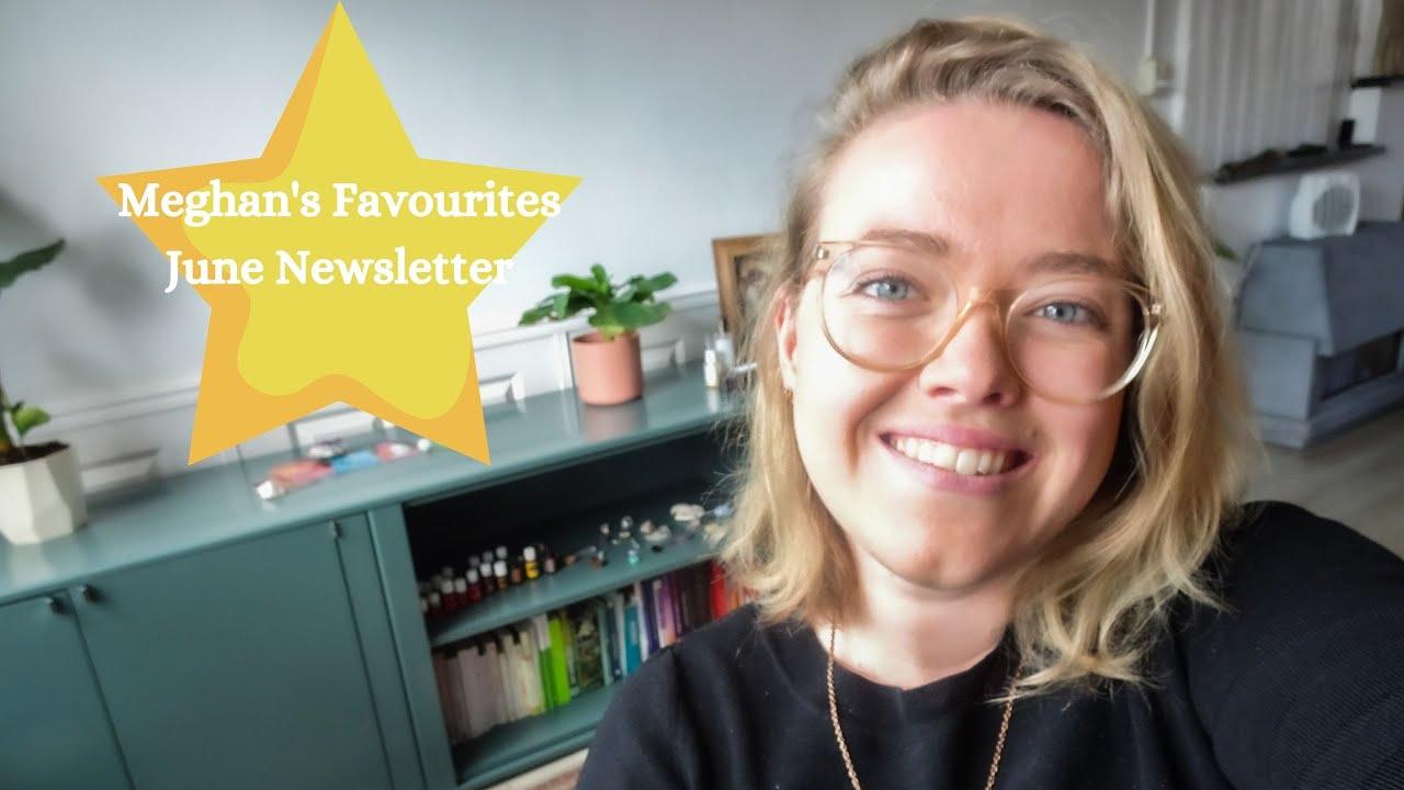 June Newsletter - Meghan's Favourites